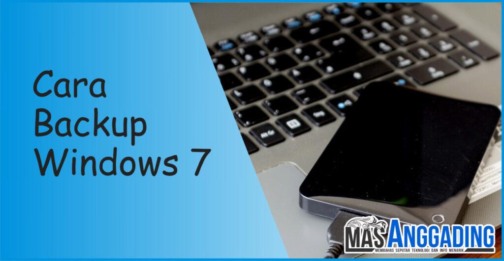 Cara Backup Data Laptop Windows 7