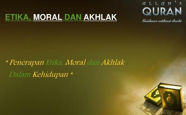 Pengertian Etika Moral Dan Akhlak